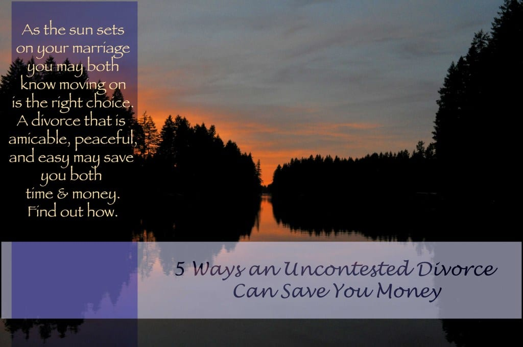 5 Ways an uncontested divorce can save you money.