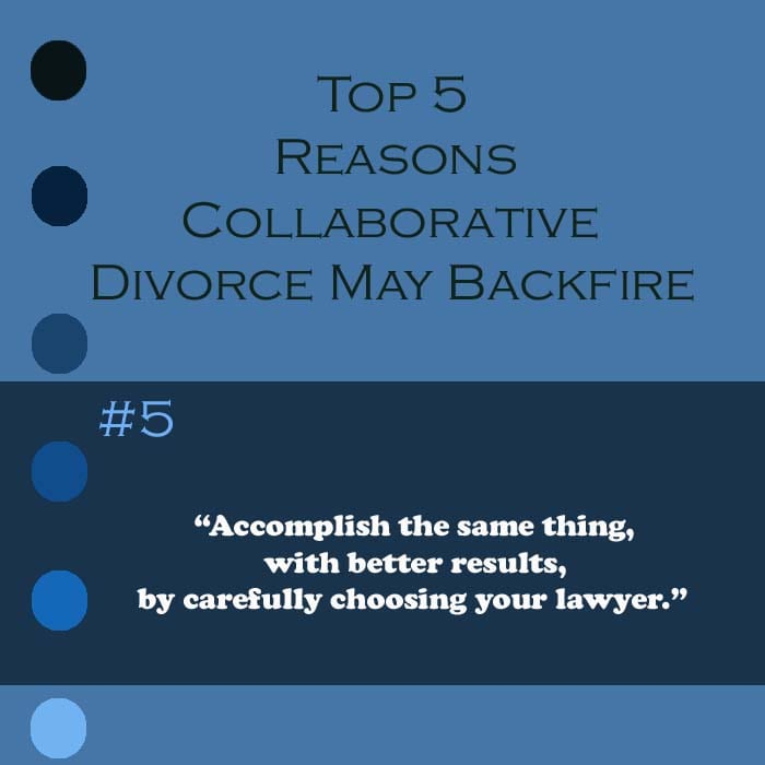 Carefully choosing your divorce attorney to avoid the pitfalls of collaborative divorce