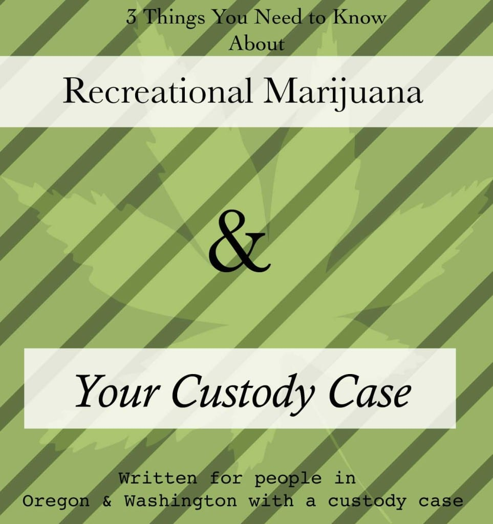 Recreational marijuana and custody cases in Oregon and Washington
