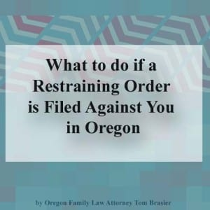 If a restraining order is filed against you in Oregon you have 30 days to respond.