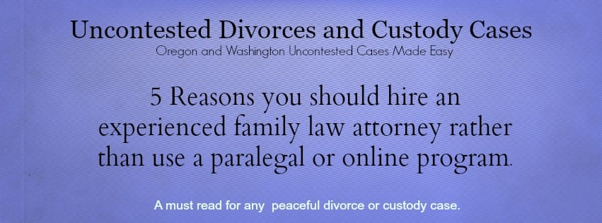 Portland family law attorney for uncontested divorce and custody