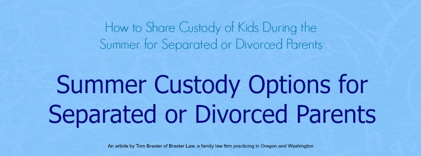 A resource for serparated or divorced parents looking at how to share custody over the summer.