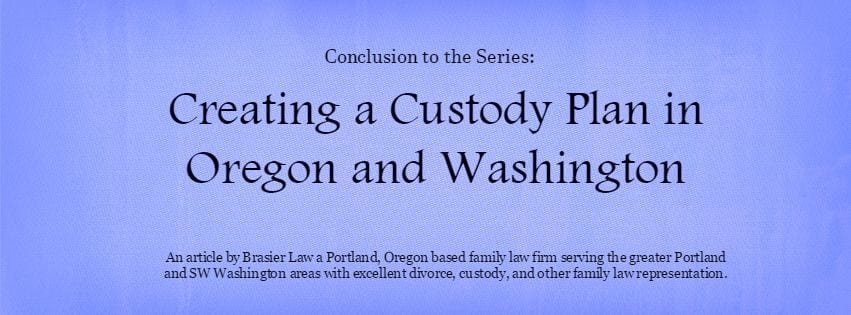 Final thoughts on getting your custody plan right.