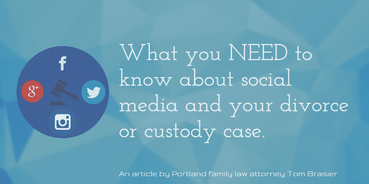 Social media and how it can effect your divorce or custody case