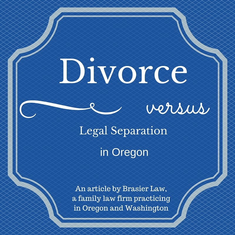 Legal separation versus divorce in Oregon