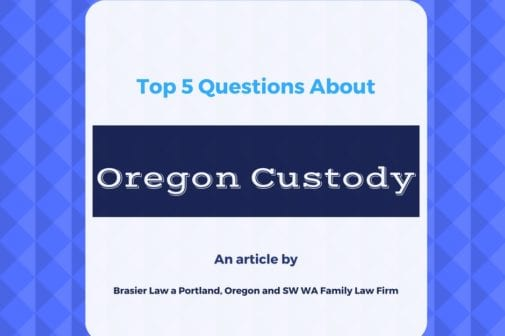 The top 5 most asked questions about Oregon custody, answered.