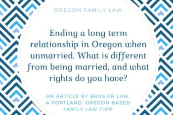 Ending a long term relationship when unmarried in Oregon.