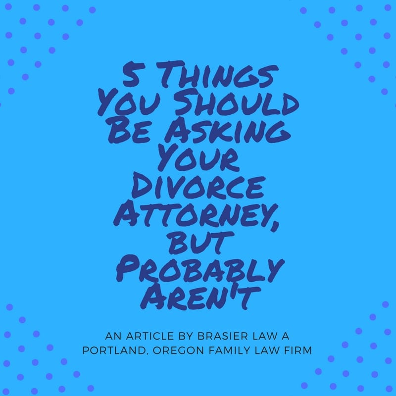 What aren't you asking your divorce attorney?