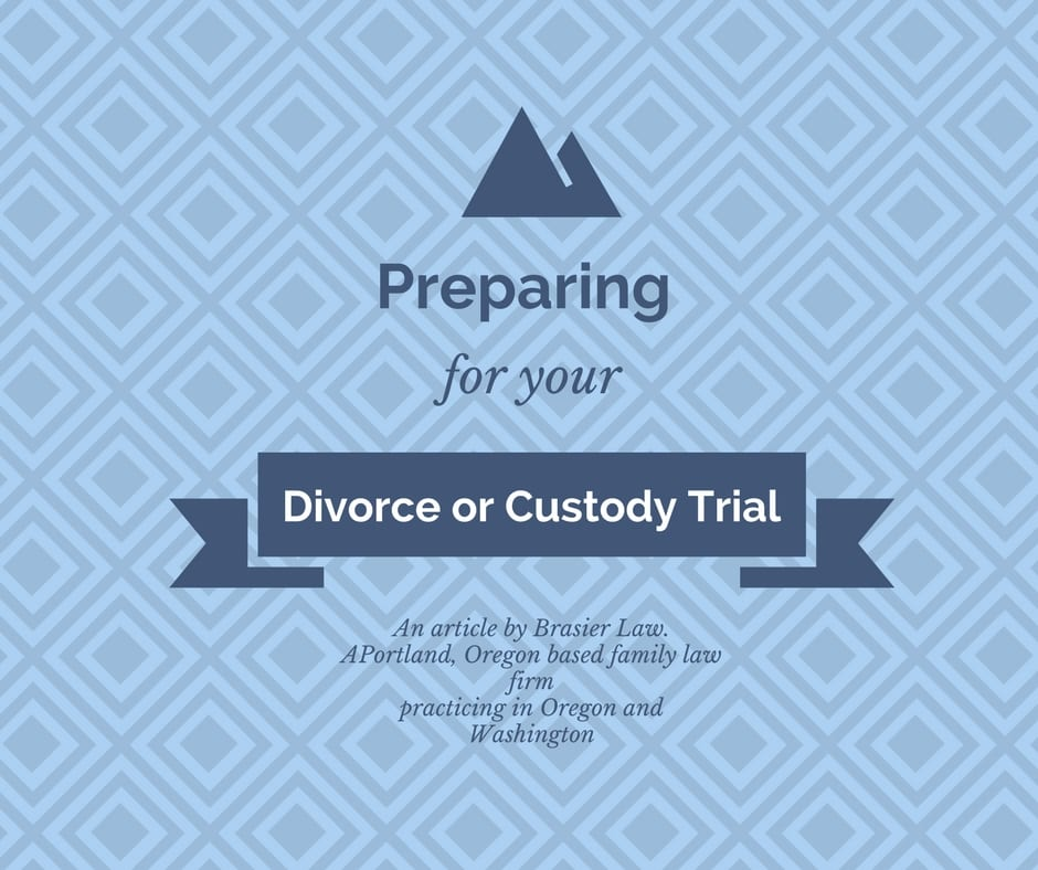 Preparing for trial in your divorce or custody case.