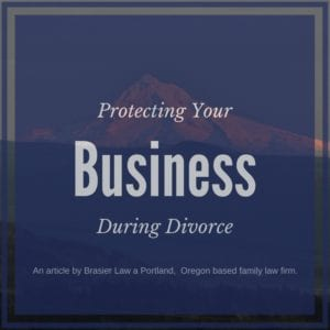 Protecting your business during an Oregon divorce