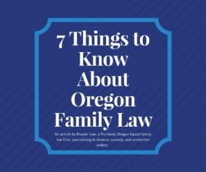 Oregon family law has a few things people may not know, here are just a few we think are important.
