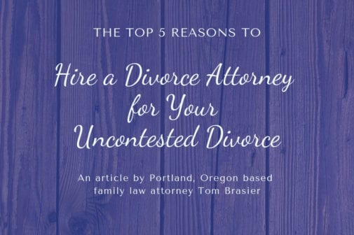 reasons to hire an Oregon divorce attorney for your uncontested divorce