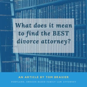 Best Portland Oregon divorce attorney