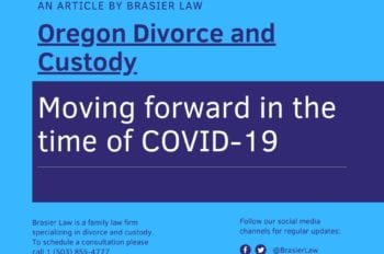 How are Oregon divorce and custody cases moving forward in the time of cover-19