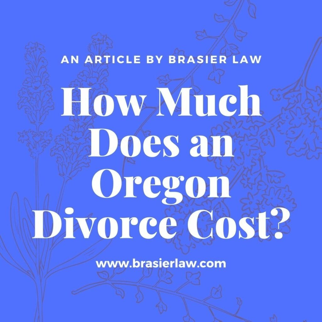 Image to show title, How much does an Oregon Divorce Cost, by Brasier Law. On blue back ground.